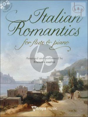 Italian Romantics Flute and Piano (Bk-Cd) (arr. and performed by Franco Cesarini) (adv.level)