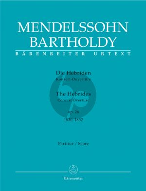 Mendelssohn Die Hebriden (Konzert-Ouverture) Op.26 (1830 / 1832) Score (Hogwood) (Barenreiter-Urtext)