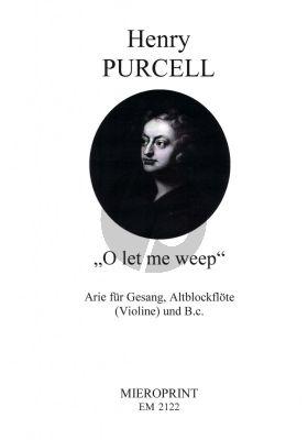 O let me weep Arie mit Gesang-Blockflote[Vi.]-Bc