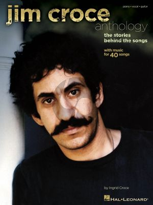 Croce Anthology Piano/Vocal/Guitar (The Stories Behind the Songs)