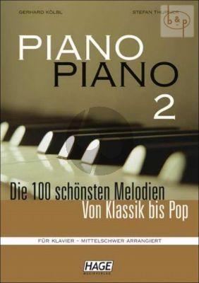 Piano Piano 100 schonsten Melodien Von Klassik bis Pop Mittelschwer vol.2