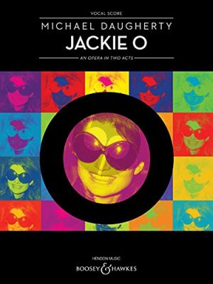 Daugherty Jackie O (An Opera in Two Acts) Vocal Score