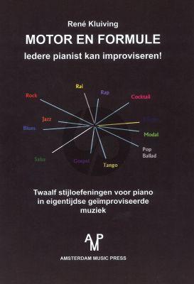 Kluiving Motor en Formule - Iedere Pianist kan improviseren (12 stijloefeningen voor piano in eigentijdse geimproviseerde muziek)