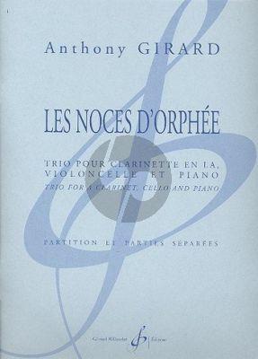 Girard Les Noces d'Orphee Clarinette [A]-Violoncelle et Piano (Part./Parties)