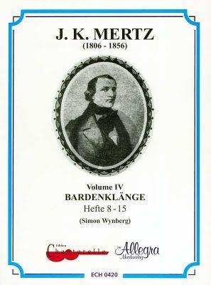 Mertz Works Vol.4 Bardenklange Op.13 No.8 - 15 (Simon Wynberg)