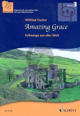 Amazing Grace (Folksongs aus aller Welt) (Chor zu Dritt Band 3)