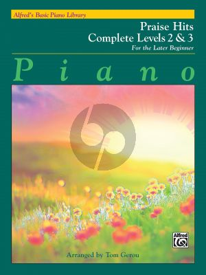 Alfred Basic Piano Praise Hits Complete level 2 & 3 (arr. Tom Gerou)
