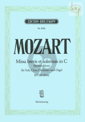 Missa Brevis C-dur KV 220 (Spatzen-Messe) (Soli-Mixed Choir-Orch.)