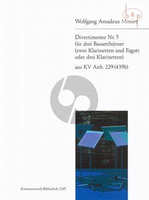 Mozart Divertimento No.5 aus KV Anh.229 (439b) 3 Bassethorner in F oder 2 Klarinetten in B und Fagott oder 3 Klarinetten in B (Herausgegeben von Trio di Clarone) (Partitur und Stimmen)