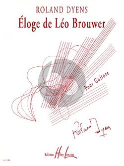 Eloge de Leo Brouwer pour Guitare