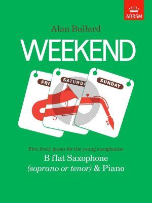 Bullard Weekend for Soprano or Tenor Saxophone and Piano