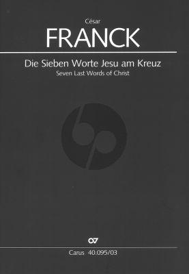 Franck Die Sieben Worte Jesu am Kreuz (Soli STTB-Chor SATB und Orchester) (Erstausgabe W. Hochstein) (Klavierauszug A. Landgraf)