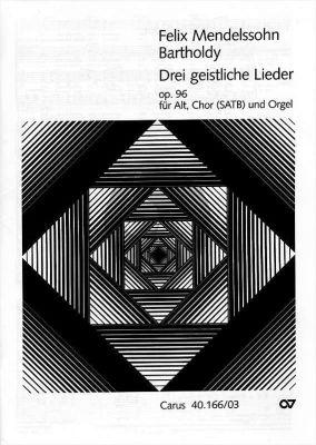 Mendelssohn 3 Geistliche Lieder Op.96 (ohne Fuge) Altstimme-SATB-Orgel
