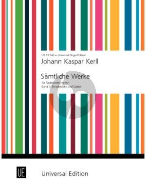 Kerll Samtliche Werke für Tasteninstrumente Vol. 3 Einzelstucke und Suiten