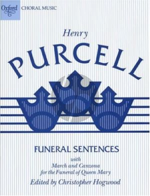 Purcell Funeral Sentences with March and Canzona for the Funeral of Queen Mary (SATB-Organ) (edited by Christopher Hogwood)