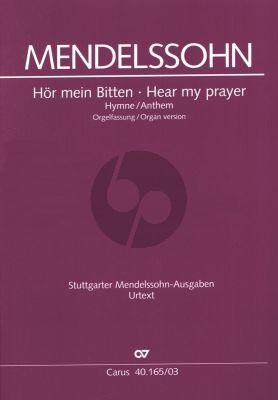 Mendelssohn Hor mein Bitten Hymne für Sopran, Chor (SATB) und Orchester MWV B 49 in zwei Fassungen (Ausgabe Chor und Orgel) (edited by R.Larry Todd)