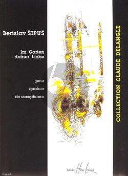Sipus Im Garten deiner Liebe (2002) 4 Saxophones (SATB) (Score/Parts) (very difficult)