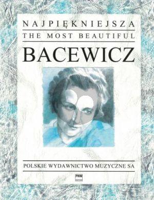 The Most Beautiful Bacewicz for Violin and Piano (edited by Antoni Cofalik and Marta Taranczewska)