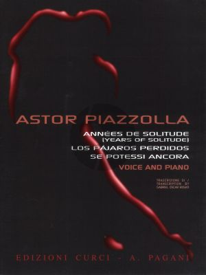 Piazzolla Annees de Solitude Voice-Piano (Years of Solitude) (edited by Gabriel Oscar Rosati)