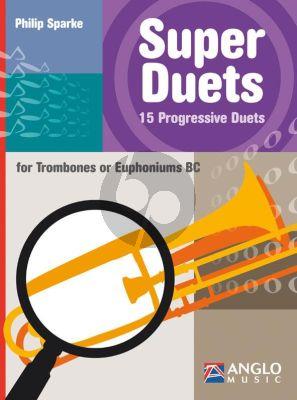Sparke Super Duets 15 Progressive Duets for Trombones or Euphoniums BC