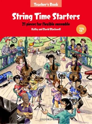 Blackwell String Time Starters (21 easy pieces for flexible Ensemble Teacher's Book