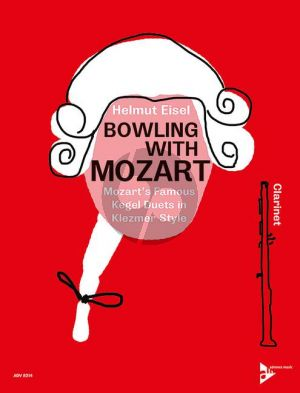 Eisel Bowling with Mozart (Mozart's Famous Kegel Duets in Klezmer Style)