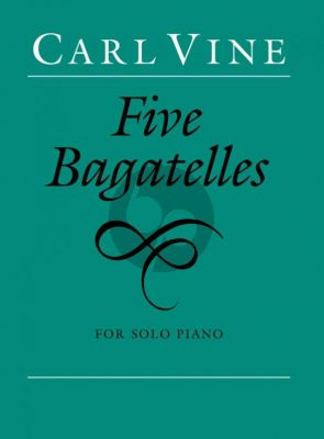 Vine 5 Bagatelles for Piano
