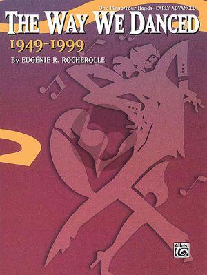 Rocherolle The Way We Danced 1949-1999 Piano 4 Hands