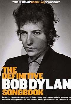 Dylan he Definitive Bob Dylan Songbook Melody Line, Lyrics and Chord boxes (Small Format)