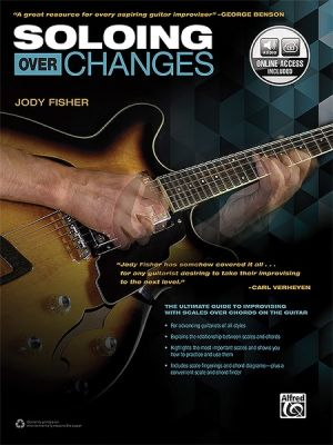 Fischer Soloing over Changes The Ultimate Guide to Improvisation with Scales over Chords