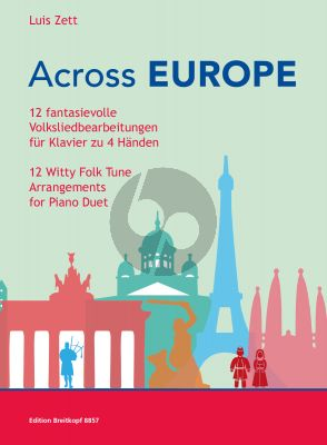 Zett  Across Europe 12 Witty Folk Tune Arrangements for Piano Duet