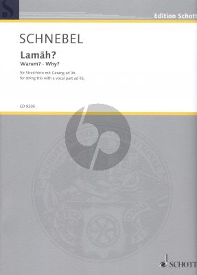 Schnebel Lamah? (Warum-Why?) String trio with High or Medium Voice)