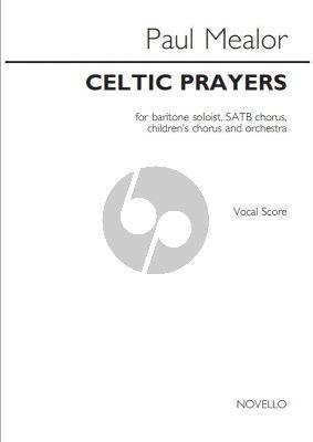 Mealor Celtic Prayers Baritone solo-SATB-Children Chorus-Orch. Vocal Score