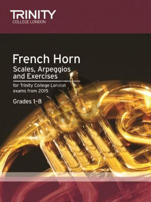 Brass Scales & Exercises Grades 1-8: French Horn for 2015