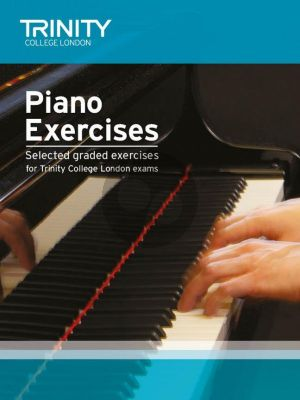 Piano Exercises (selected graded exercises for the Trinity College exams