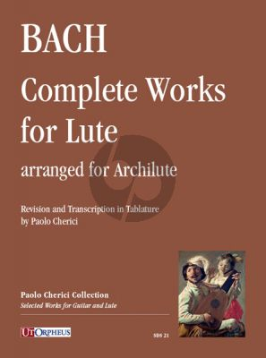 Bach Complete Works for Lute (BWV 995-1000, 1006a) arranged for Archlute