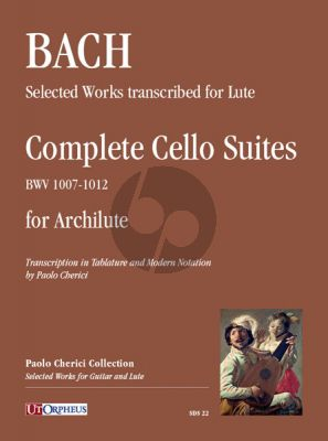 Bach Cello Suites Complete (BWV 1007-1012) arranged for Archlute