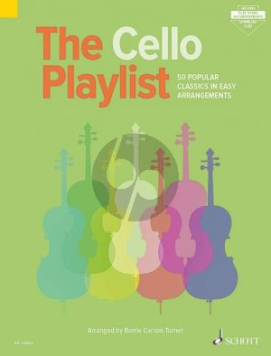 The Cello Playlist (50 Popular Classics in Easy Arrangements)