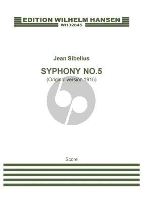 Sibelius Symphony No.5 Op.82 - Original Version 1915 Full Score (manuscript copy)