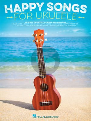 Happy Songs for Ukulele (20 Upbeat Favorites to Strum and Sing)