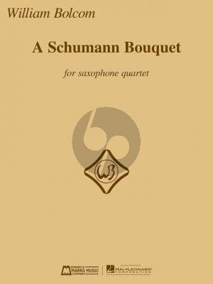 A Schumann Bouquet for Saxophone Quartet (SATB) (Bolcom)