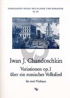 Chandschkin Variationen uber ein Russisches Volkslied Op.1 2 Violinen