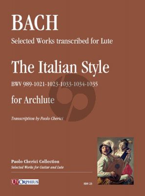 Bach Selected Works transcribed for Lute: The Italian Style Archlute