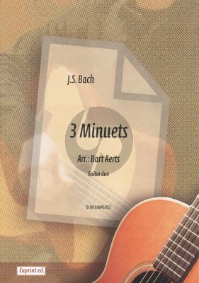 Bach 3 Minuets for 2 Guitars (arr. Bart Aerts)