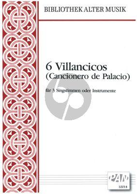 6 Villancicos (Cancionero de Palacio) 3 Singstimmen oder Instrumente