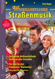 Weihnachtliche Strassenmusik (Swingende Weihnachtslieder im Kanon oder Ensemble) 2-3 Trompeten[Klarinetten) (Uwe Heger)