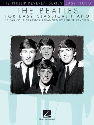 The Beatles for Easy Classical Piano (arr. Phillip Keveren)