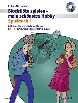 Hintermeier Blockflöte spielen - mein schönstes Hobby Vol.1 Spielbuch 1 (1-4 Blockflöten und Blockflöte mit Klavier (Bk-Cd)