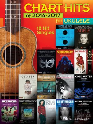Chart Hits of 2016-2017 (18 Hit Singles) for Ukulele
