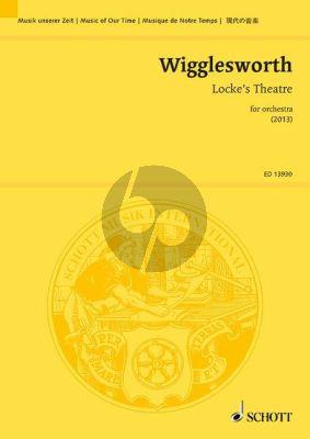Wigglesworth Locke's Theatre for Orchestra (2013) Study Score